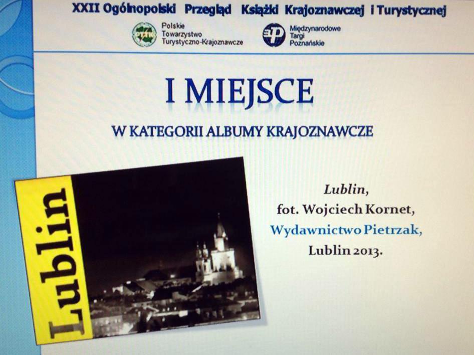 """I miejsce w kategorii – albumy krajoznawcze album """"Lublin""""  fot. Wojciech Kornet WiP-Studio"""